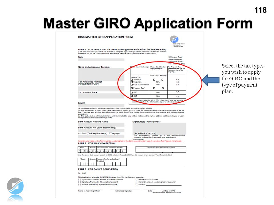 118 Select the tax types you wish to apply for GIRO and the type of payment plan. Master GIRO Application Form