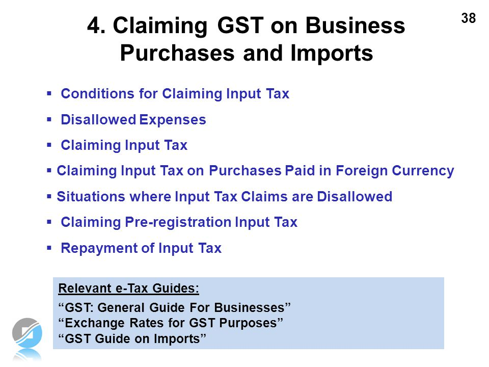 38  Conditions for Claiming Input Tax  Disallowed Expenses  Claiming Input Tax  Claiming Input Tax on Purchases Paid in Foreign Currency  Situati