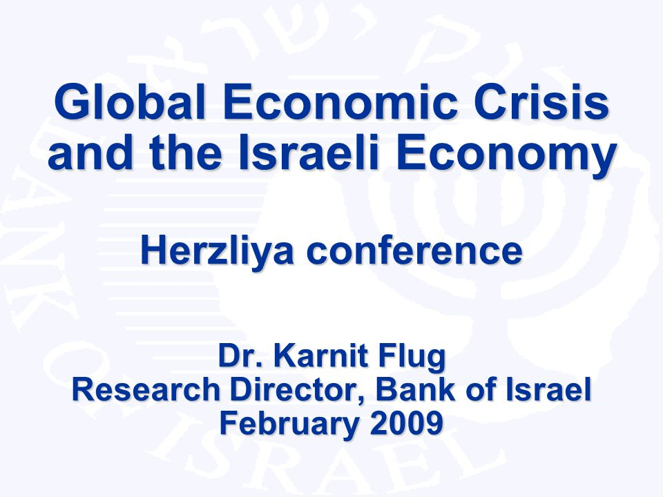 Research Department 1 Global Economic Crisis and the Israeli Economy Herzliya conference Dr. Karnit Flug Research Director, Bank of Israel February 20