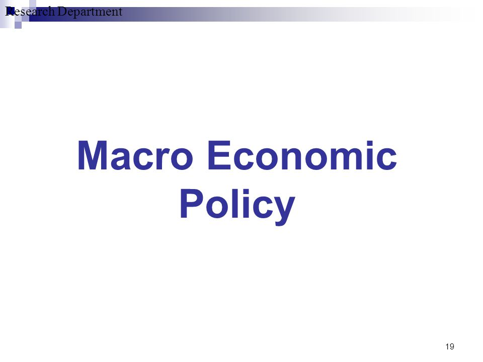 Research Department 19 Macro Economic Policy