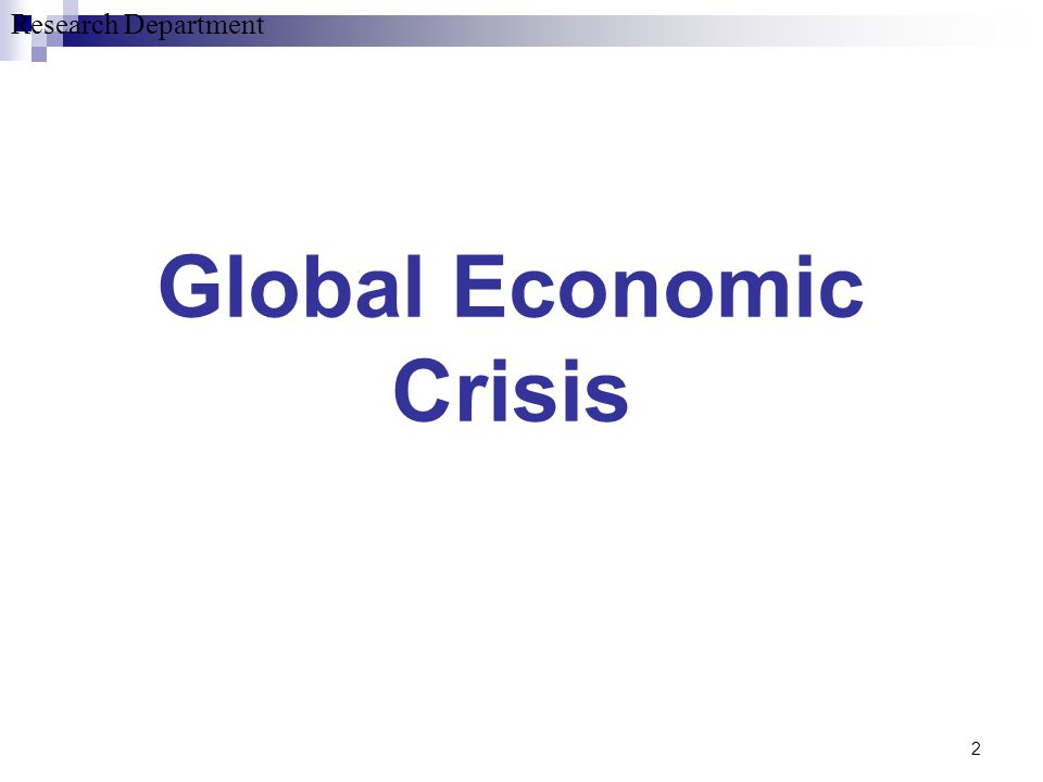 Research Department 2 Global Economic Crisis