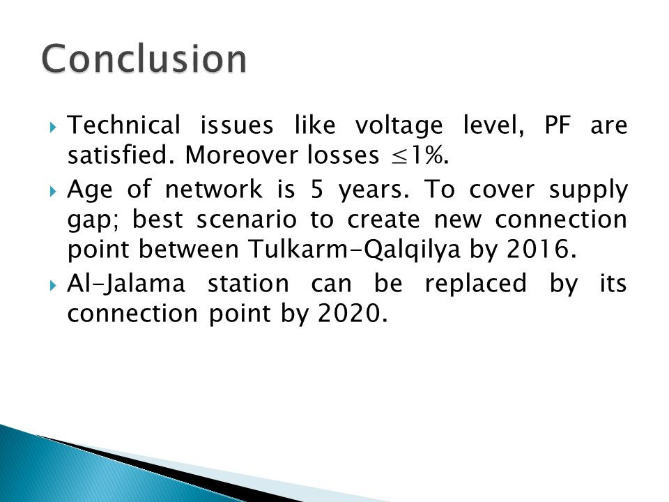 Technical issues like voltage level, PF are satisfied.