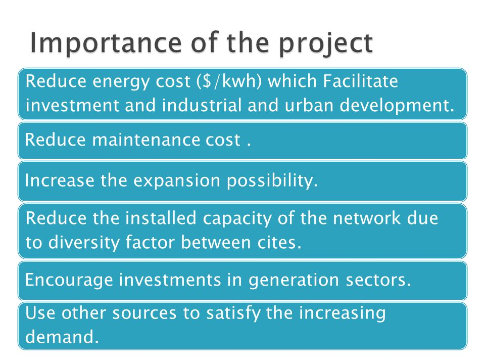 Reduce energy cost ($/kwh) which Facilitate investment and industrial and urban development.