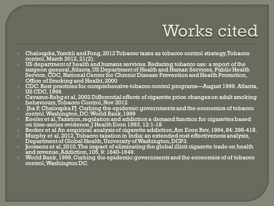  Chaloupka, Yurekli and Fong, 2012 Tobacco taxes as tobacco control strategy, Tobacco control, March 2012, 21(2).