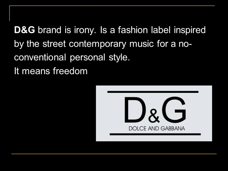 The brand Dolce&Gabbana is the dream.