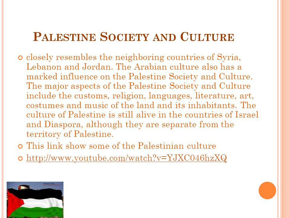 S UMMARY Palestinian culture and folklore comprises many aspects from literature, music, clothes and embroidery, paintings and others.