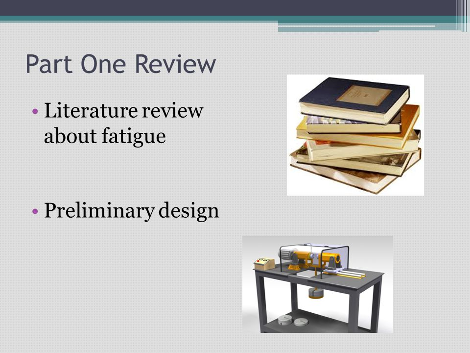 Part One Review Literature review about fatigue Preliminary design