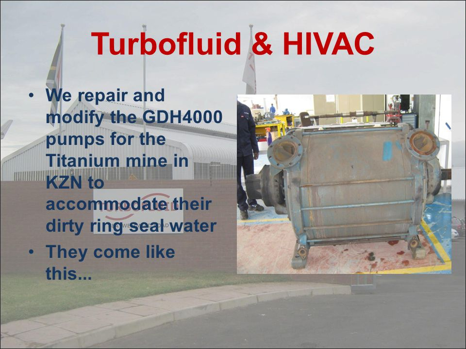 Turbofluid & HIVAC We have been handling the marketing, distribution and repairs for HIVAC since 2002. First on a regional bases, then we expanded the