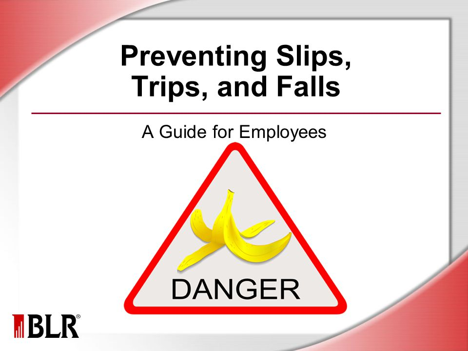 Preventing Slips, Trips, and Falls A Guide for Employees