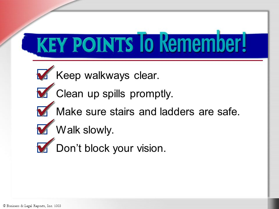 © Business & Legal Reports, Inc.1003 Key Points to Remember Keep walkways clear.