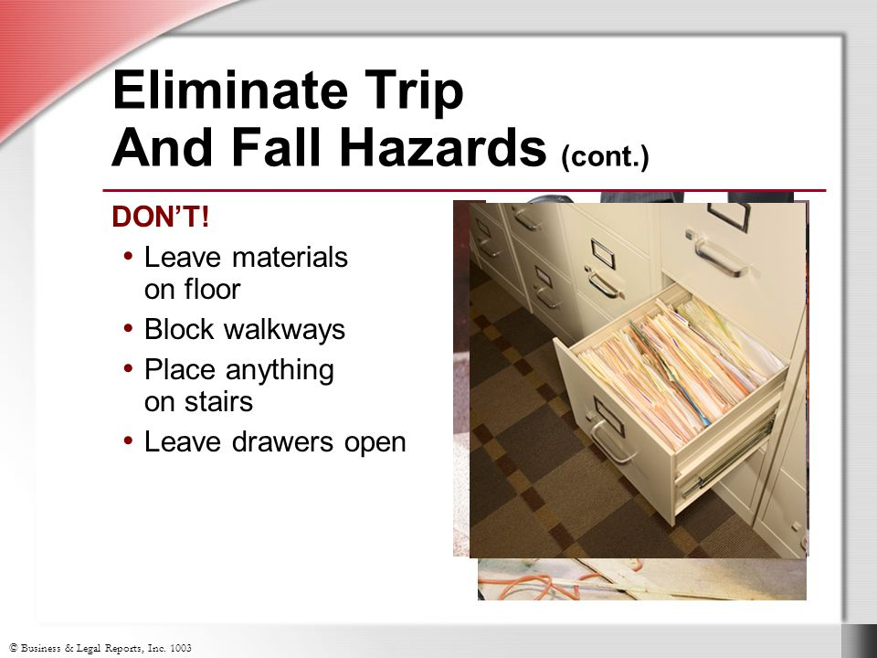 © Business & Legal Reports, Inc.1003 Eliminate Trip And Fall Hazards (cont.) DON'T.