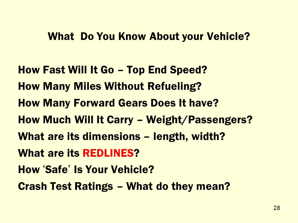What do you know about your vehicle. What ' s to know.