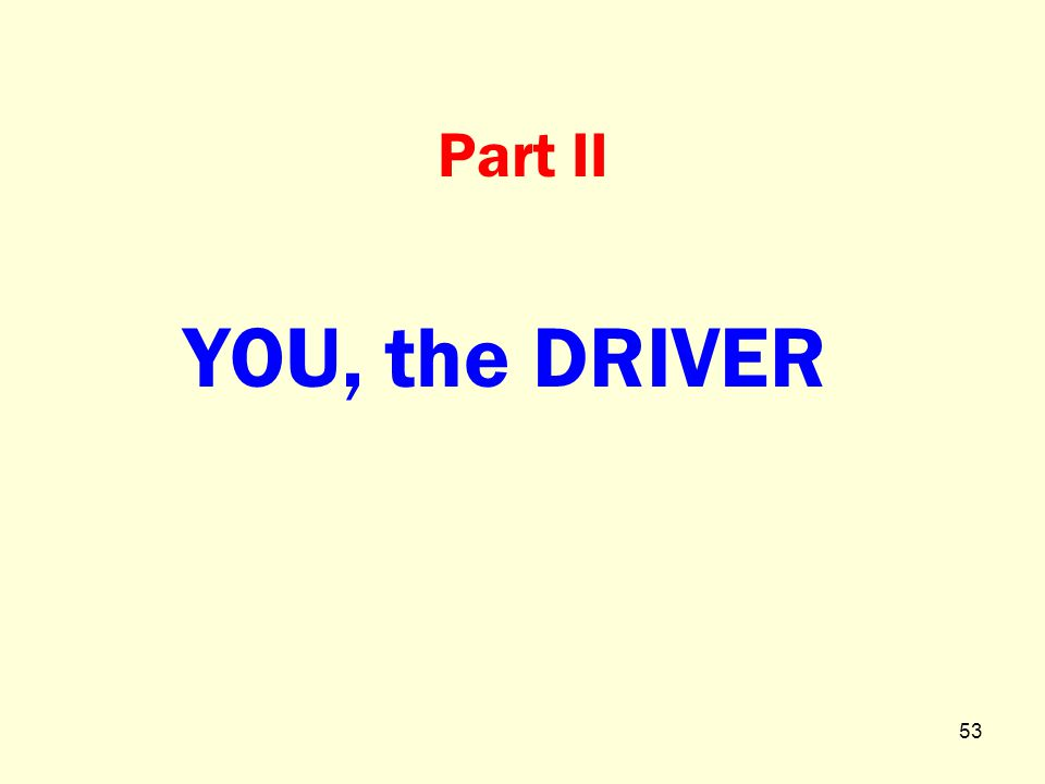 DRIVER METAMORPHOSIS When you get behind the wheel of a motor vehicle, two things happen at the same time.