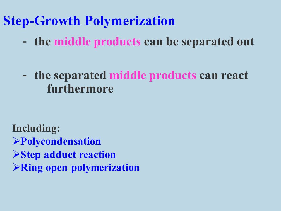 By the reaction mechanism Step-Growth Polymerization Chain Polymerization Classification 2