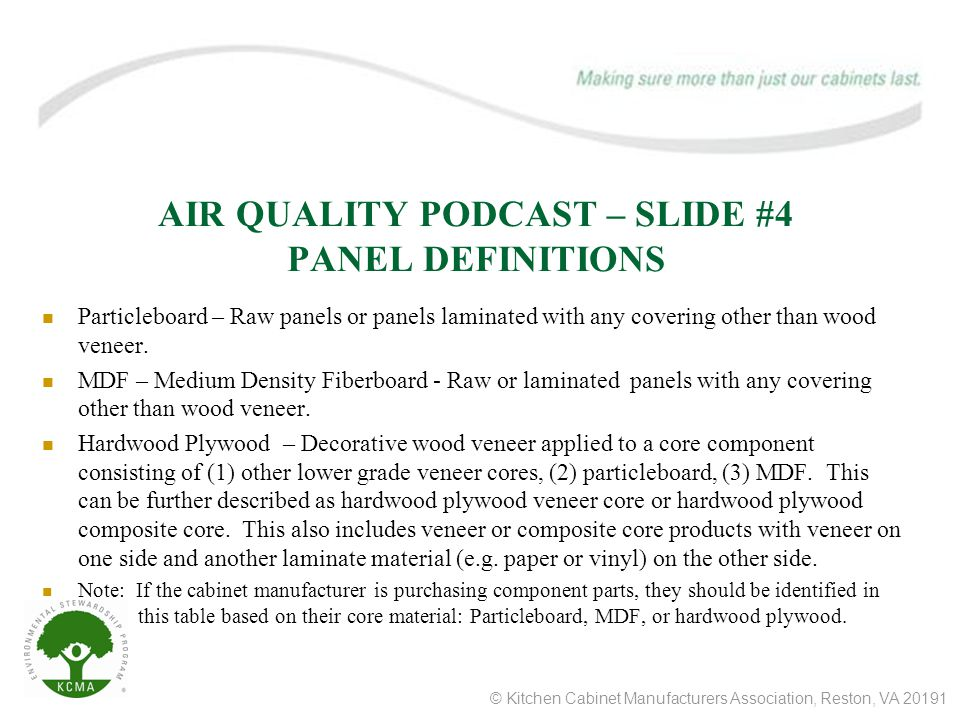 © Kitchen Cabinet Manufacturers Association, Reston, VA 20191 AIR QUALITY PODCAST – SLIDE #6 Air Quality – I.D.