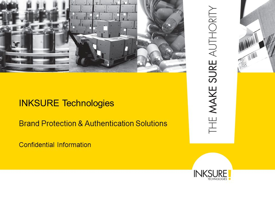 INKSURE Technologies Brand Protection & Authentication Solutions Confidential Information