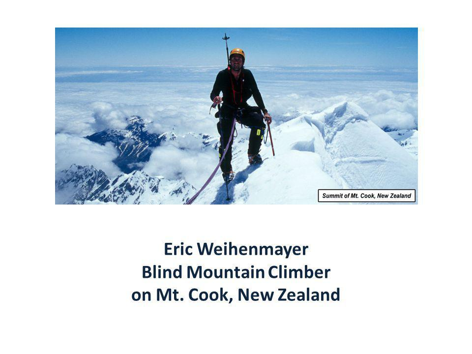 Eric Weihenmayer Blind Mountain Climber on Mt. Cook, New Zealand