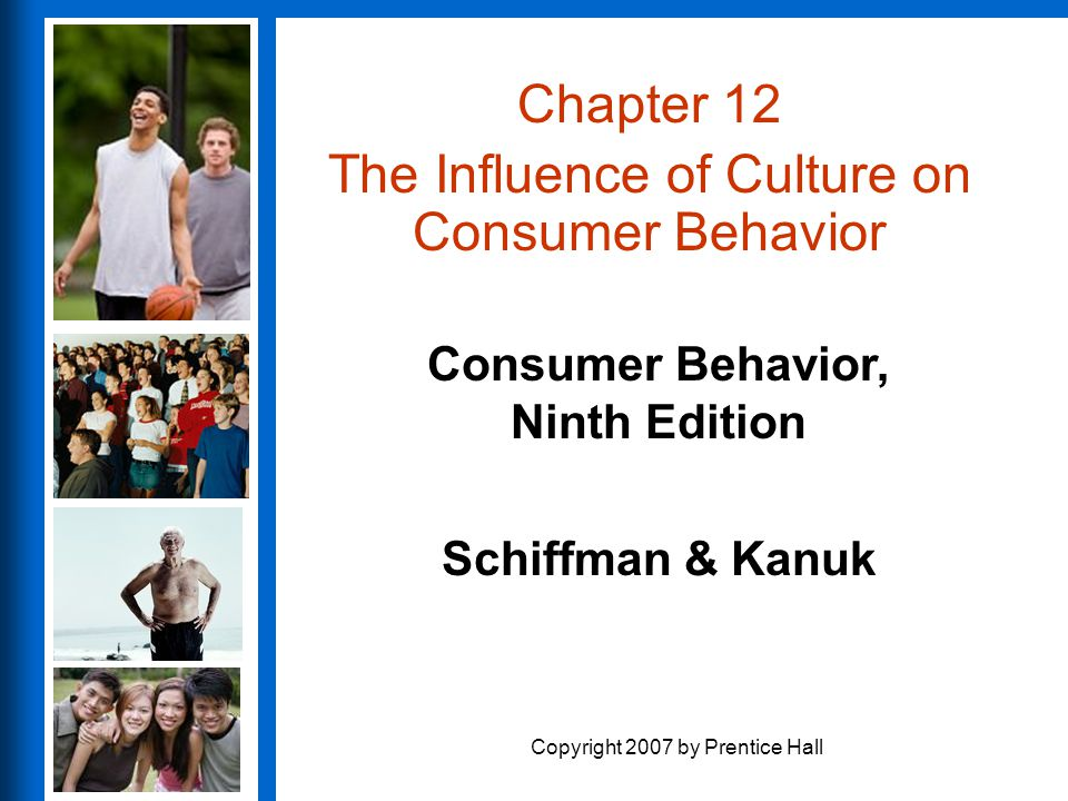 12 - 2 Copyright 2007 by Prentice Hall Chapter Outline What is Culture.