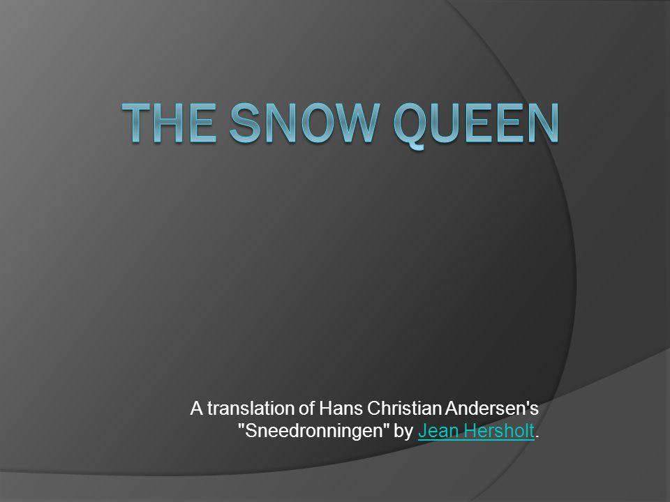 A translation of Hans Christian Andersen's