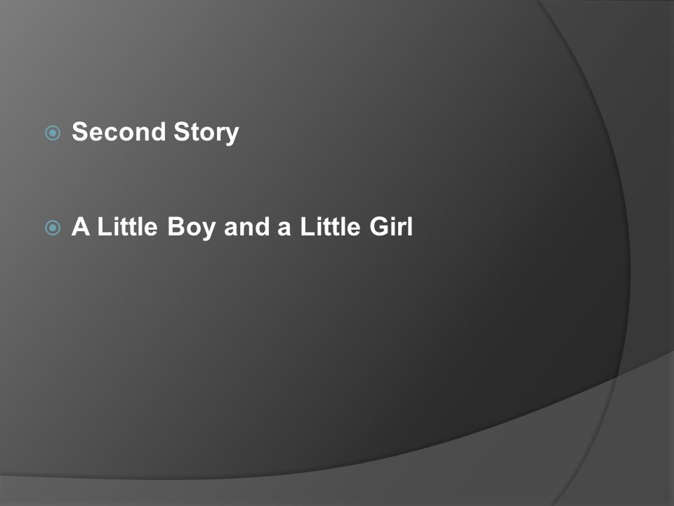  Second Story  A Little Boy and a Little Girl