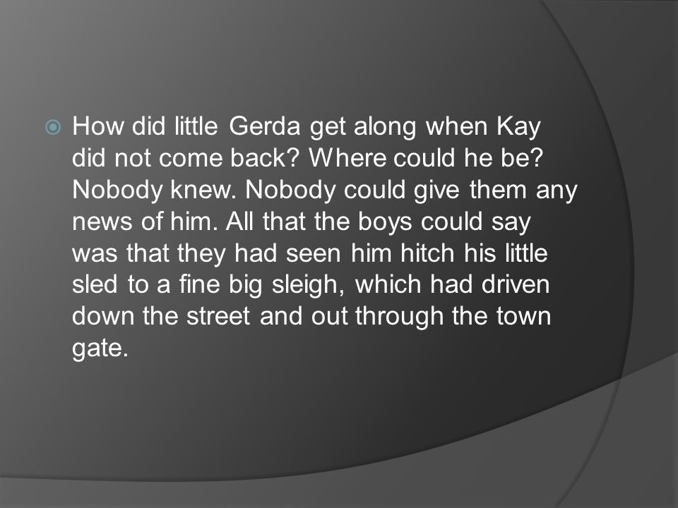  How did little Gerda get along when Kay did not come back.