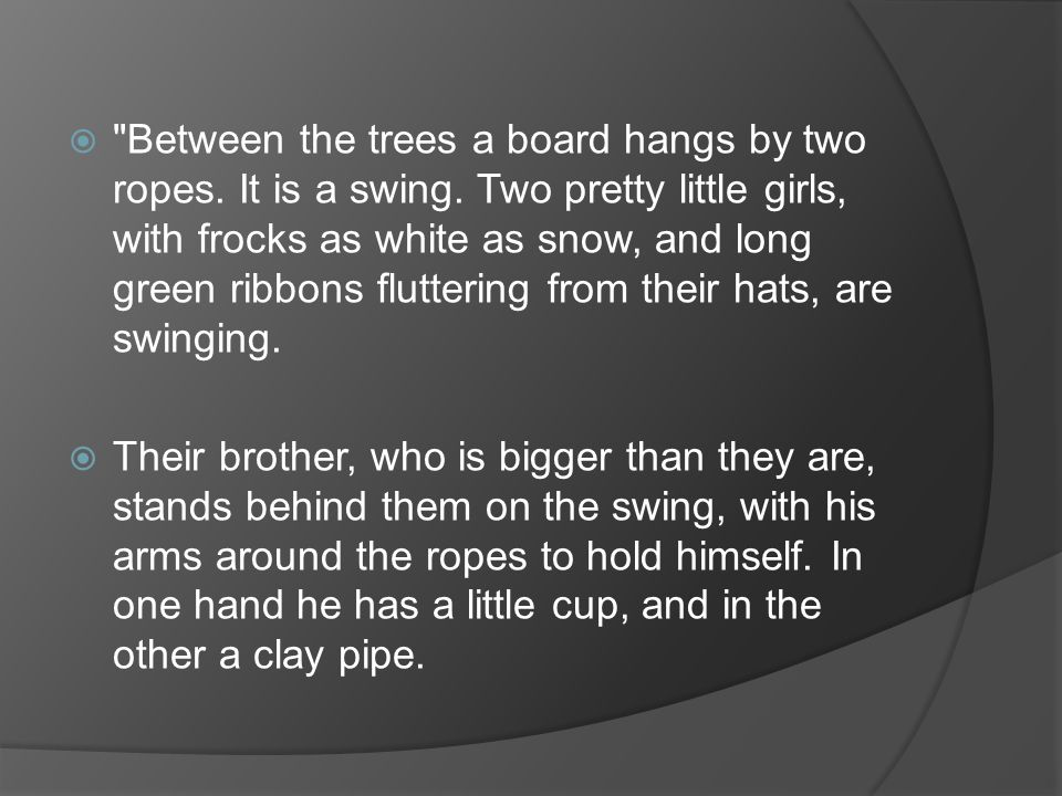  Between the trees a board hangs by two ropes.It is a swing.