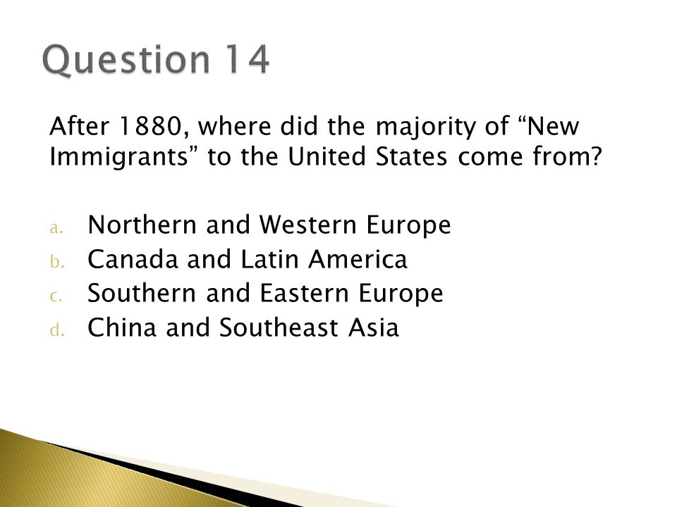 After 1880, where did the majority of New Immigrants to the United States come from.