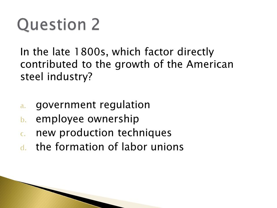 In the late 1800s, which factor directly contributed to the growth of the American steel industry.