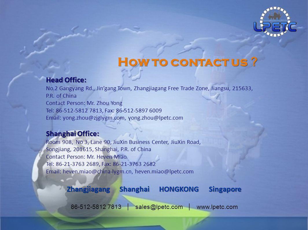 86-512-5812 7813 │ sales@lpetc.com │ www.lpetc.com How to contact us ? Head Office: Head Office: No.2 Gangyang Rd., Jin'gang Town, Zhangjiagang Free Trade Zone, Jiangsu, 215633, P.R.