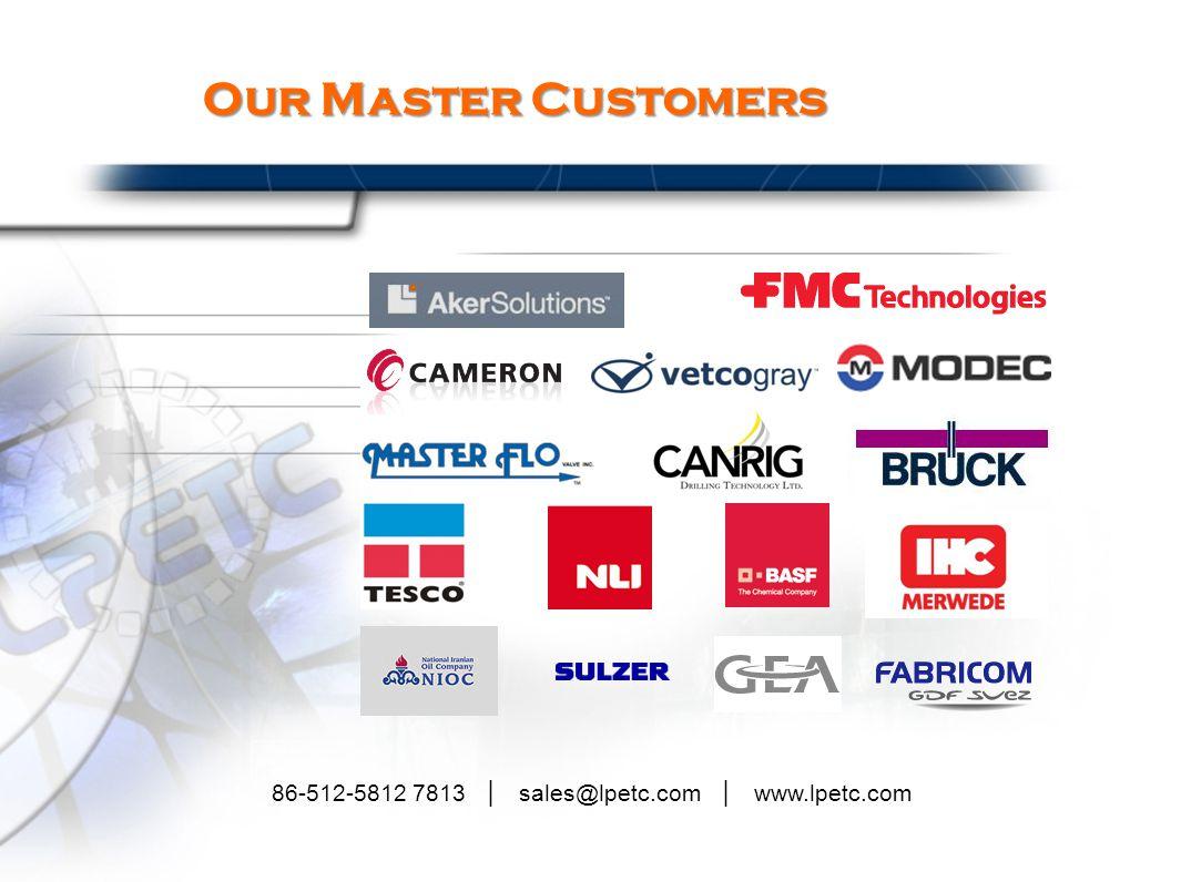 86-512-5812 7813 │ sales@lpetc.com │ www.lpetc.com Our Master Customers