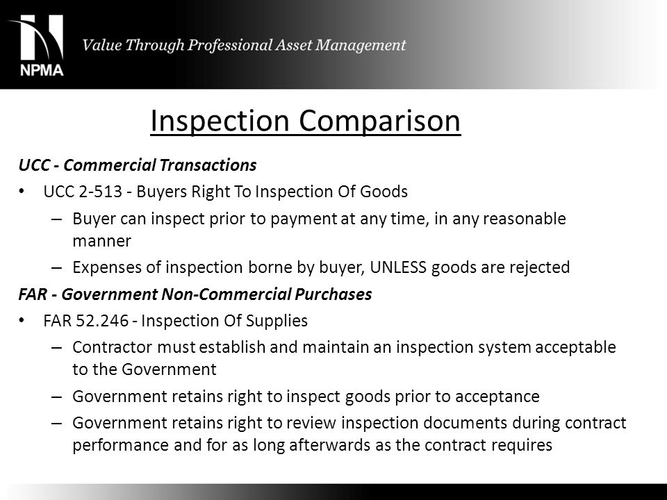 Inspection Comparison UCC - Commercial Transactions UCC 2-513 - Buyers Right To Inspection Of Goods – Buyer can inspect prior to payment at any time,