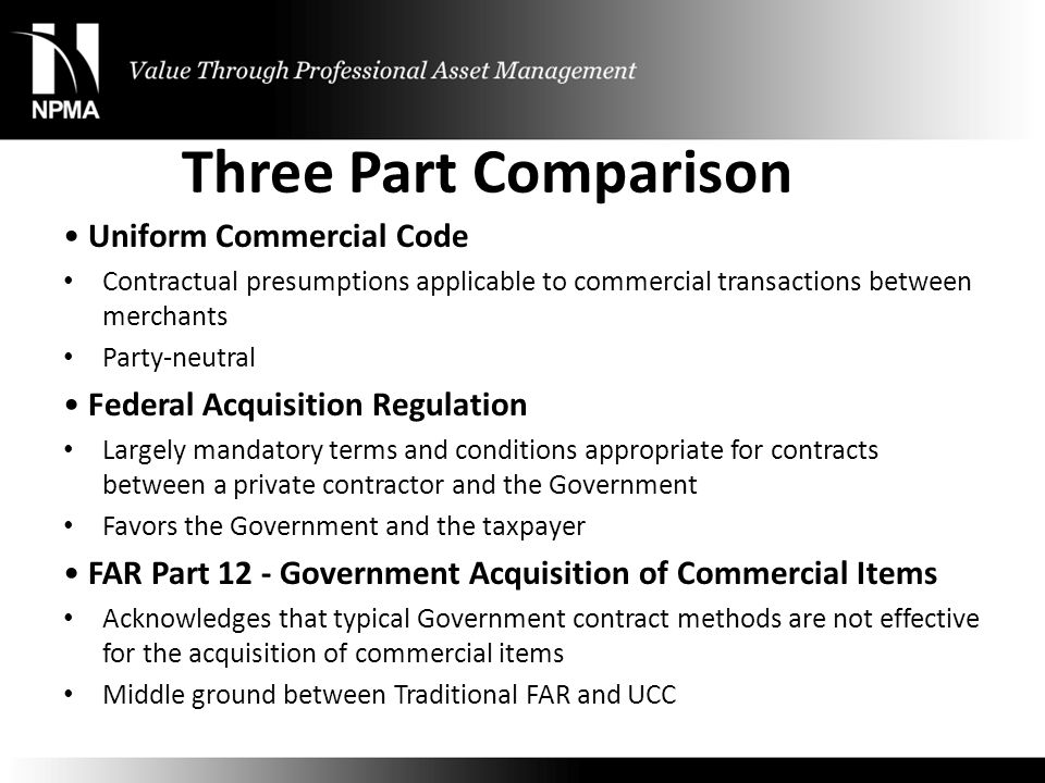 Three Part Comparison Uniform Commercial Code Contractual presumptions applicable to commercial transactions between merchants Party-neutral Federal A