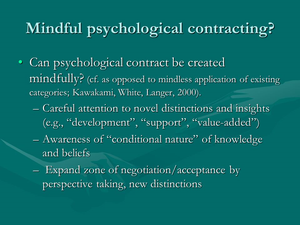 Mindful psychological contracting. Can psychological contract be created mindfully.