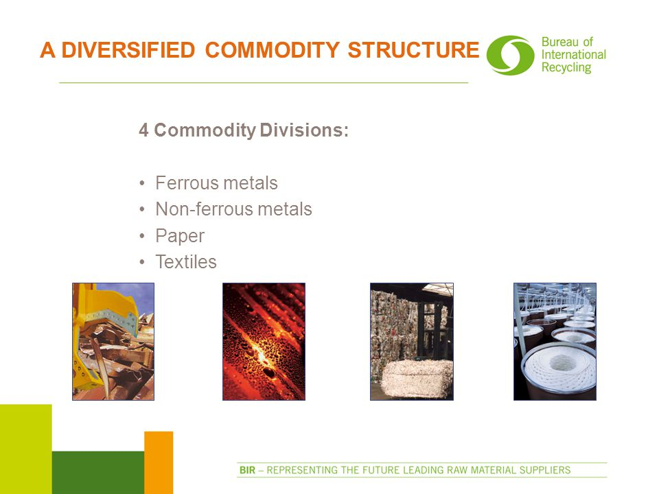 A DIVERSIFIED COMMODITY STRUCTURE 4 Commodity Divisions: Ferrous metals Non-ferrous metals Paper Textiles