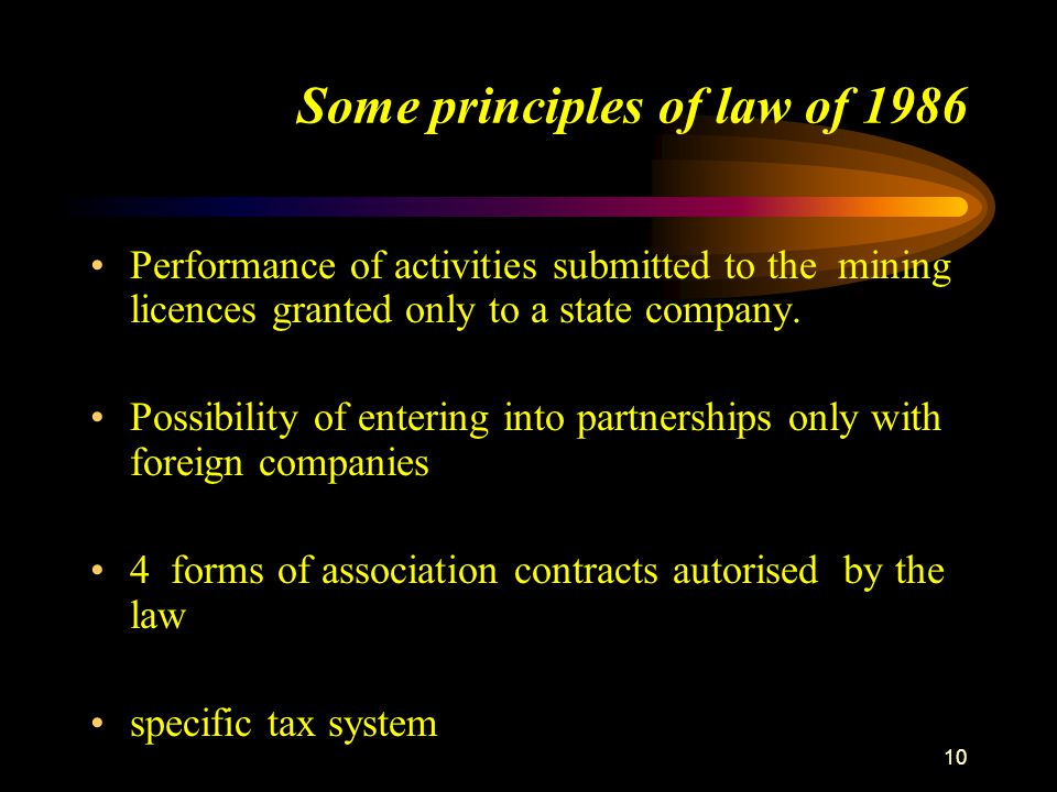 10 Some principles of law of 1986 Performance of activities submitted to the mining licences granted only to a state company. Possibility of entering