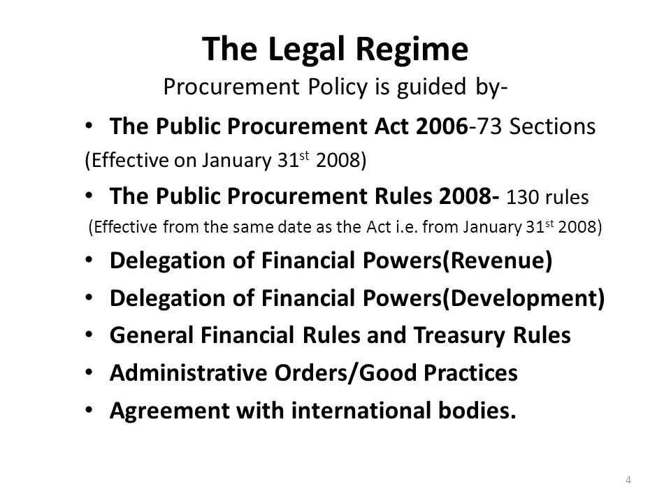 The Legal Regime Procurement Policy is guided by- The Public Procurement Act 2006-73 Sections (Effective on January 31 st 2008) The Public Procurement