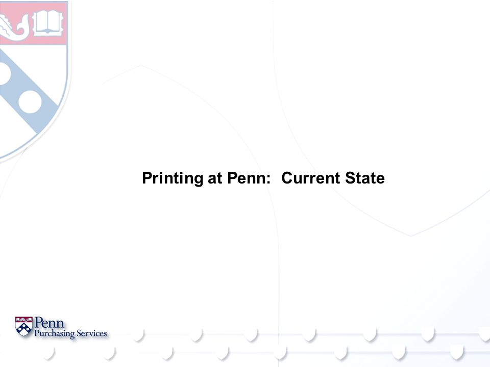 Printing at Penn: Current State