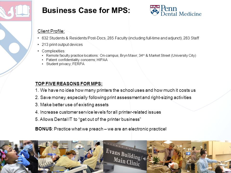 Business Case for MPS: TOP FIVE REASONS FOR MPS: 1.