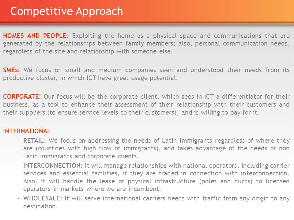 Competitive Approach HOMES AND PEOPLE: Exploiting the home as a physical space and communications that are generated by the relationships between family members; also, personal communication needs, regardless of the site and relationship with someone else.