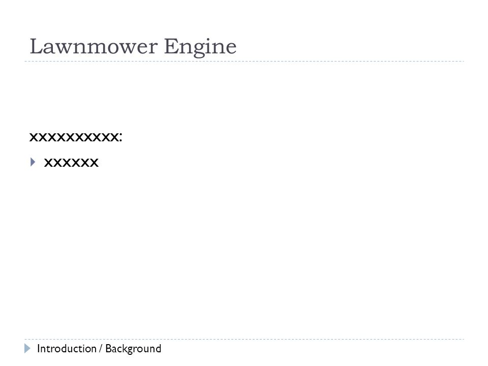 Lawnmower Engine xxxxxxxxxx:  xxxxxx Introduction / Background
