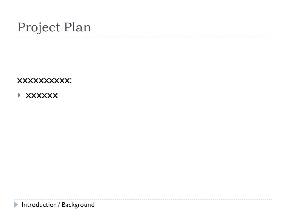 Project Plan xxxxxxxxxx:  xxxxxx Introduction / Background