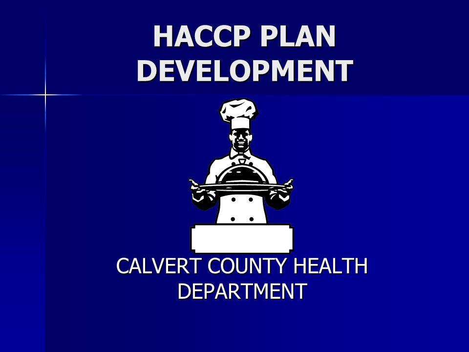 HACCP PLAN DEVELOPMENT CALVERT COUNTY HEALTH DEPARTMENT