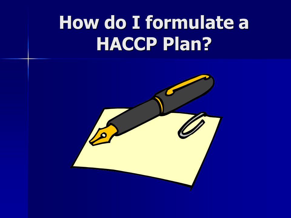 How do I formulate a HACCP Plan?