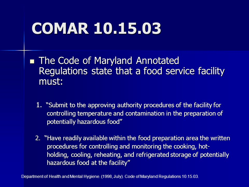COMAR 10.15.03 The Code of Maryland Annotated Regulations state that a food service facility must: The Code of Maryland Annotated Regulations state th