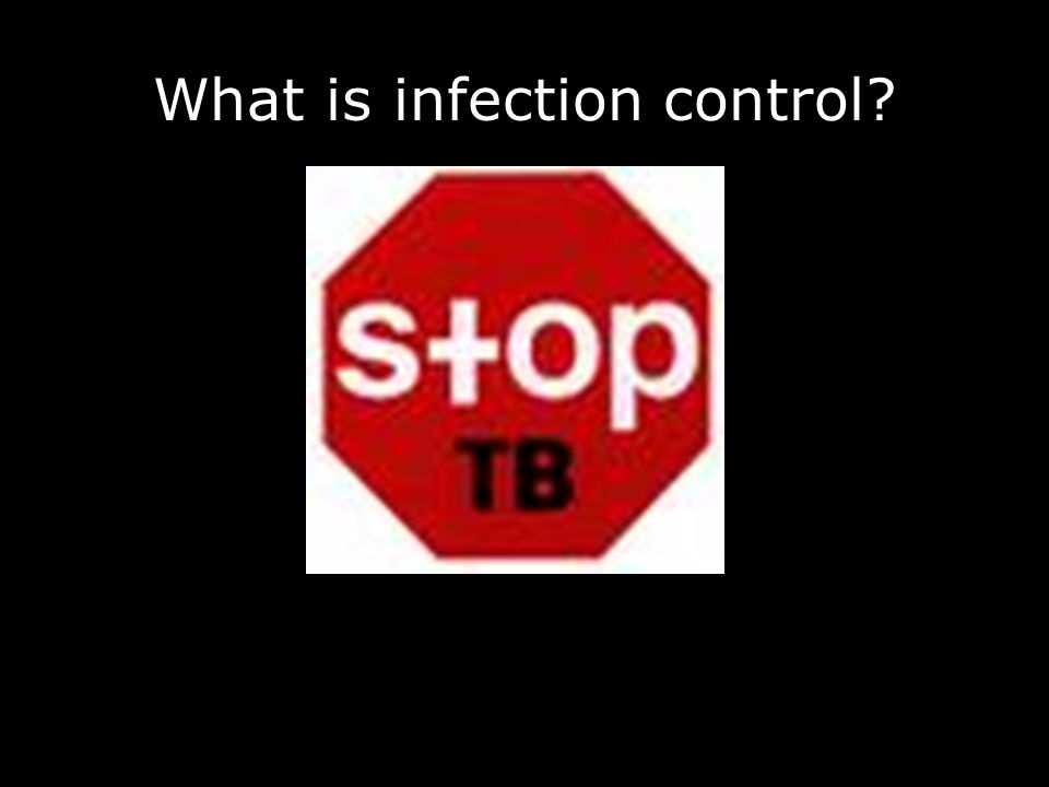 What is infection control