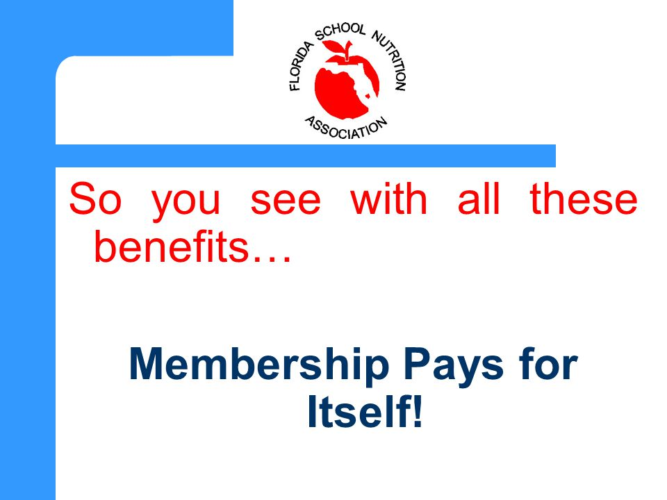 So you see with all these benefits… Membership Pays for Itself!