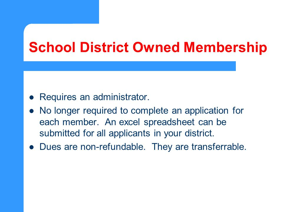 School District Owned Membership SDM is not available for Student, Retired and Affiliate membership categories.