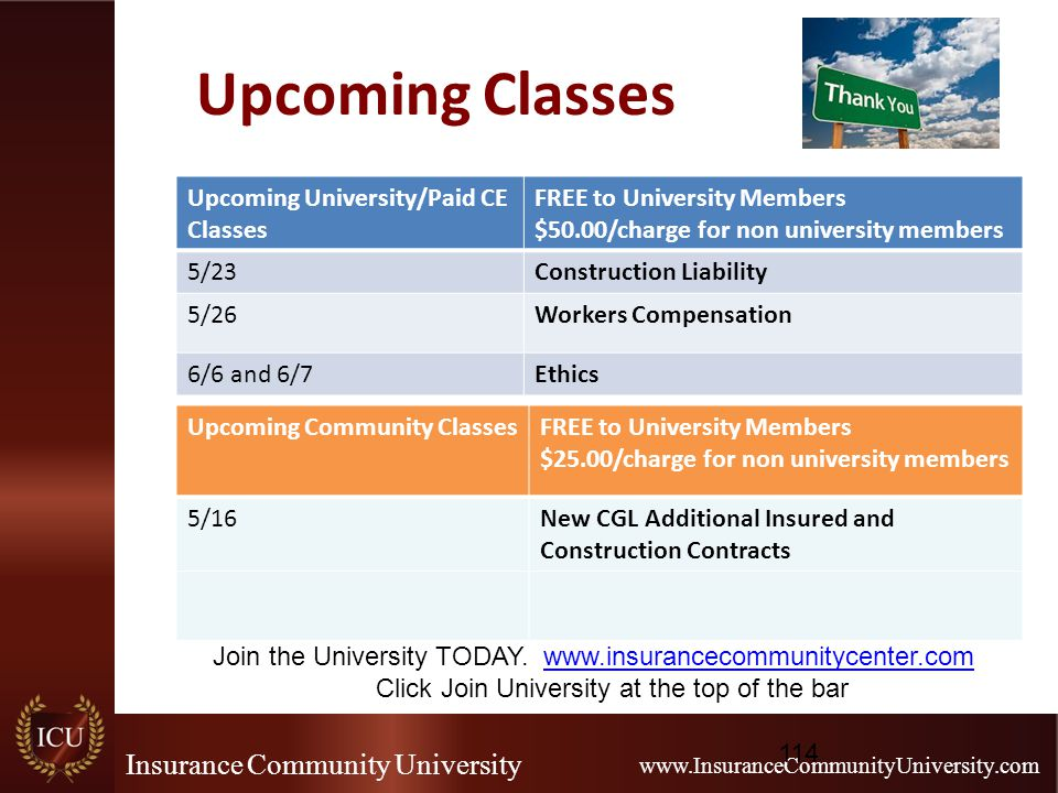 Insurance Community University www.InsuranceCommunityUniversity.com Upcoming Classes Upcoming University/Paid CE Classes FREE to University Members $5