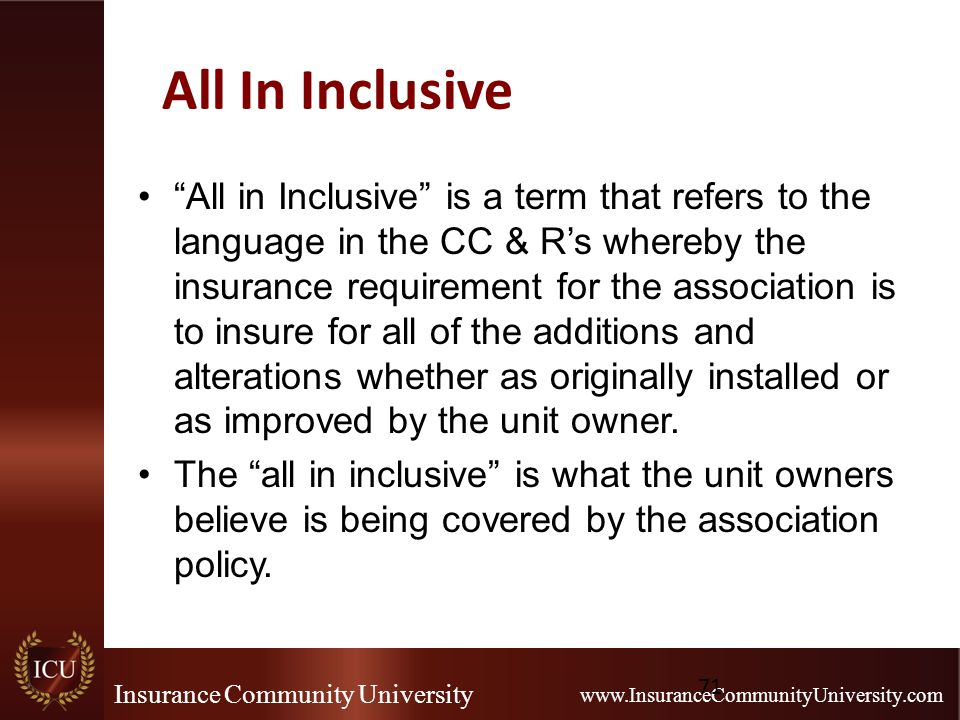 "Insurance Community University www.InsuranceCommunityUniversity.com All In Inclusive ""All in Inclusive"" is a term that refers to the language in the C"