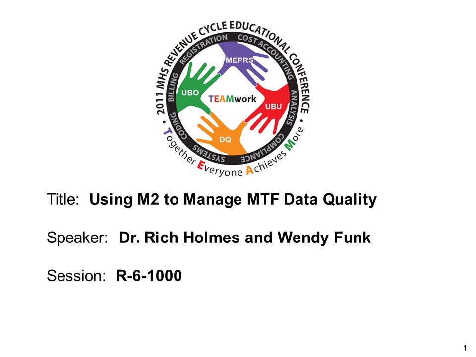 2010 UBO/UBU Conference 1 Title: Using M2 to Manage MTF Data Quality Speaker: Dr.